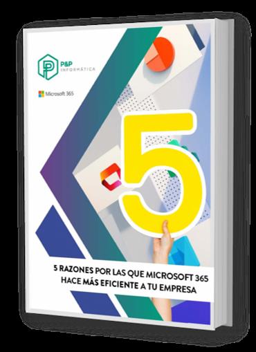 PyP - 5 razones por las que Microsoft 365 hace mas eficiente a tu empresa